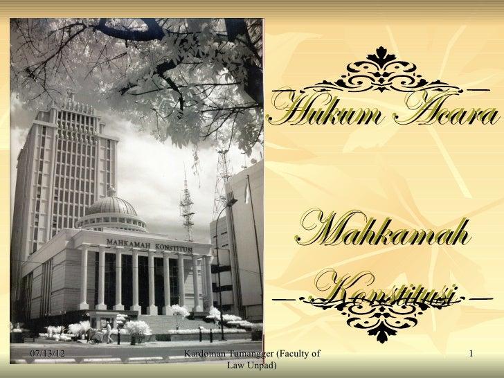 Hukum Acara                                  Mahkamah                                  Konstitusi07/13/12   Kardoman Tuman...