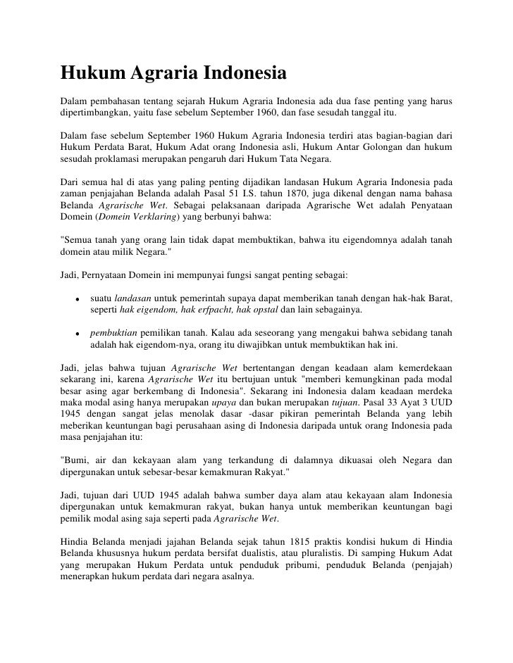 Hukum Agraria Indonesia <br />Dalam pembahasan tentang sejarah Hukum Agraria Indonesia ada dua fase penting yang harus dip...