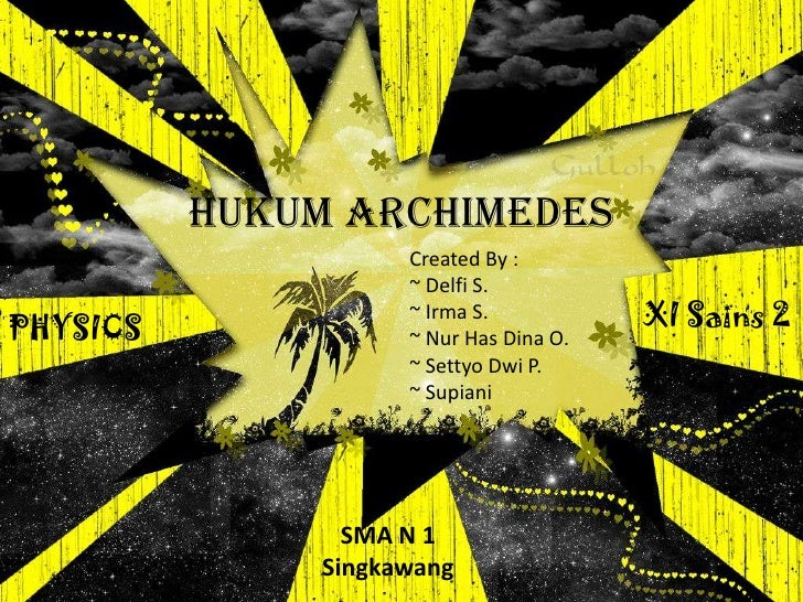 Hukum Archimedes                     Created By :                     ~ Delfi S.PHYSICS                     ~ Irma S.     ...