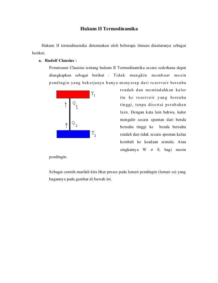 Hukum II Termodinamika     Hukum II termodinamika dirumuskan oleh beberapa ilmuan diantaranya sebagaiberikut.   a. Rudolf ...