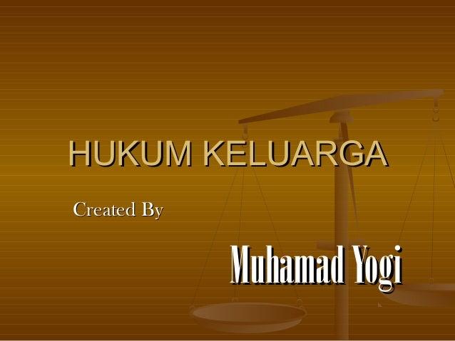 HUKUM KELUARGA Created By  Muhamad Yogi