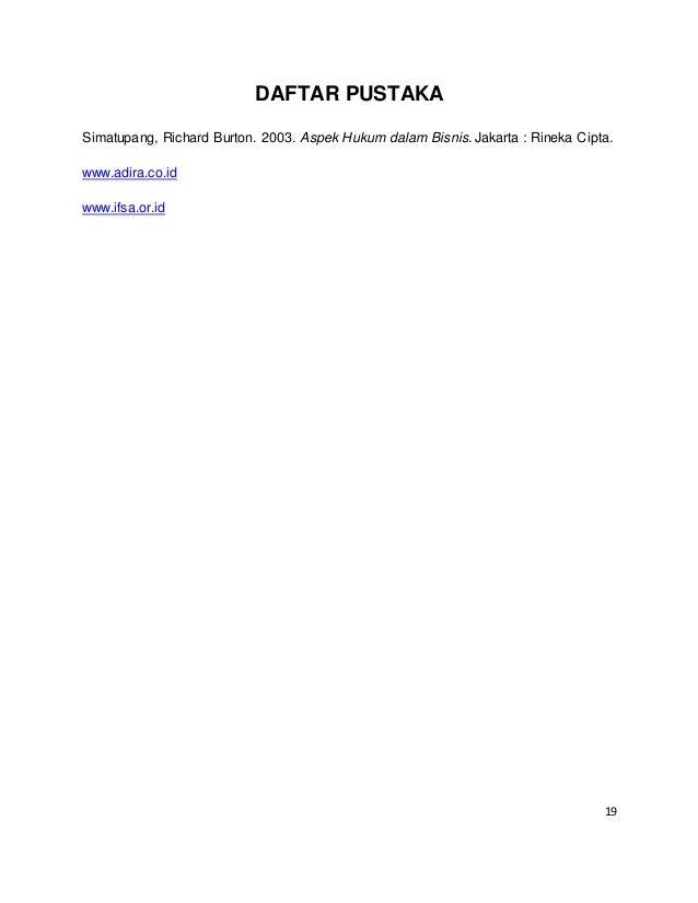19 DAFTAR PUSTAKA Simatupang, Richard Burton. 2003. Aspek Hukum dalam Bisnis. Jakarta : Rineka Cipta. www.adira.co.id www....