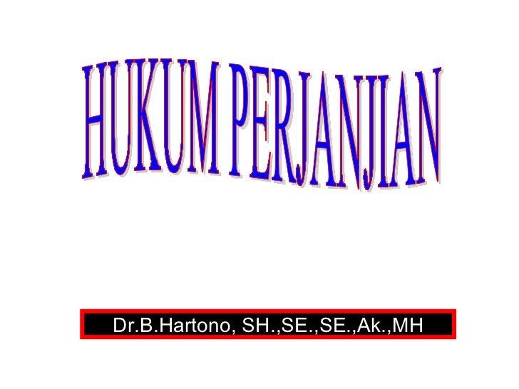 Dr.B.Hartono, SH.,SE.,SE.,Ak.,MH