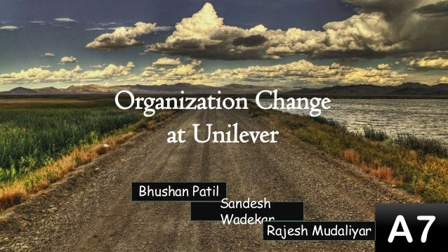 a decade of organizational change at unilever Analysis of the organisation and leadership of unilever print reference this apa indicates that the collaborative style of leadership has helped unilever in managing and instilling change christopher g (2005), organization development and change, 8th ed, thomson south-western.