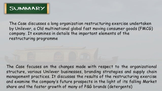 organisational change at unilever Unilever's labour practices in vietnam found wanting by oxfam report  of poor labour practices in unilever's operations in vietnam  would change the way it.