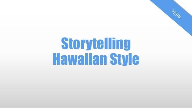 Storytelling Hawaiian Style