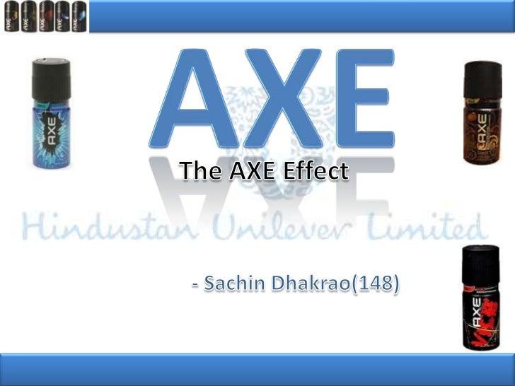 AXE<br />The AXE Effect<br /> - Sachin Dhakrao(148)<br />