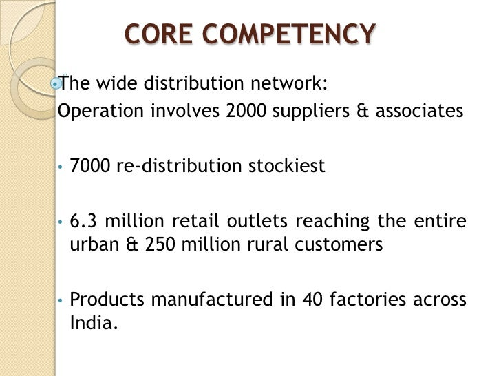 unilever core competencies Hul final ppt history hul touches the lives of two out of every three indians everyday part of the €40 billion unilever core competencybr.