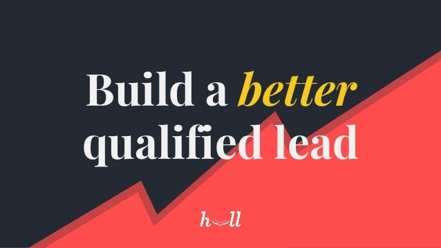 Build a better qualified lead
