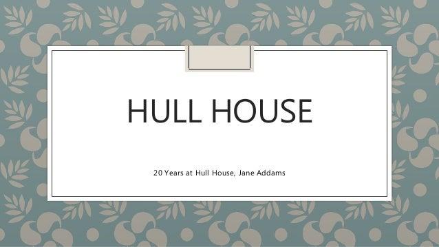 HULL HOUSE 20 Years at Hull House, Jane Addams