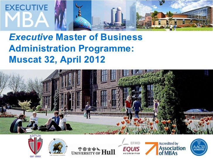 Executive  Master of Business Administration Programme:  Muscat 32, April 2012