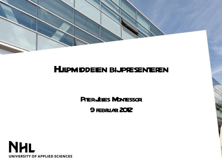Hulpmiddelen bij presenteren Piter Jelles Montessori 9 februari 2012