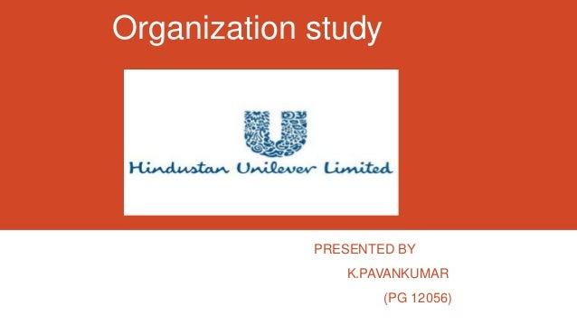 Organization study             PRESENTED BY                K.PAVANKUMAR                     (PG 12056)