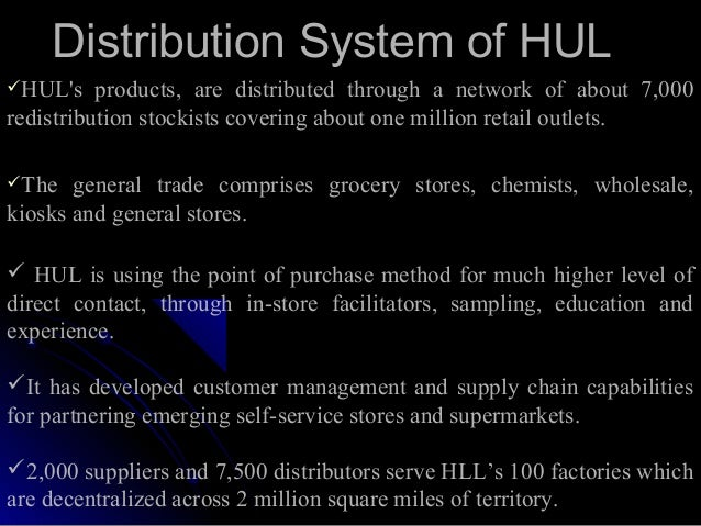 hul distribution network Fmcg industry in india  chapattis by hul,  marketing and distribution network determines the success of the units in the sector.