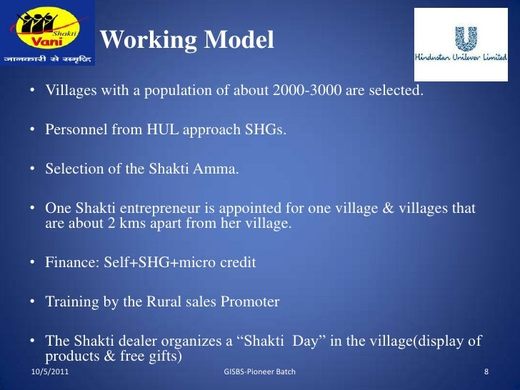 project shakthi hul rural initiative Doing well by doing good - changing lives in rural india project shakti at hindustan unilever is a heart-warming story about doing well by doing good but hll stayed the course and created a unique win-win initiative that catalyzes social development and develops markets.