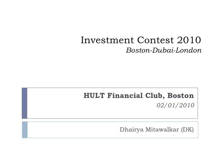 Investment Contest 2010           Boston-Dubai-London     HULT Financial Club, Boston                    02/01/2010       ...