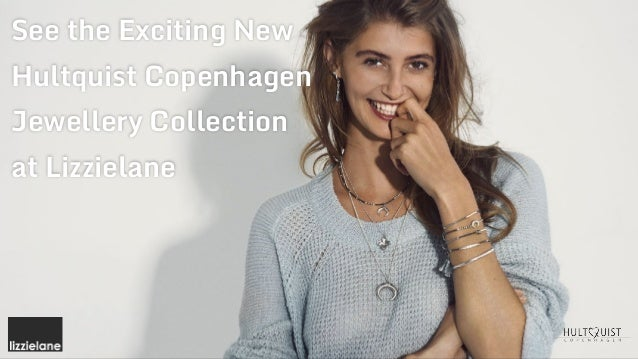 See the Exciting New Hultquist Copenhagen Jewellery Collection at Lizzielane