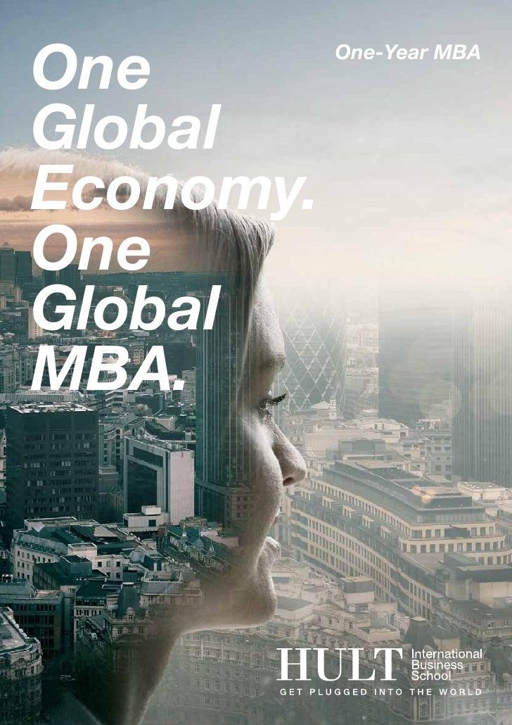 One        One-Year MBAGlobalEconomy.OneGlobalMBA.                    hult.edu   1