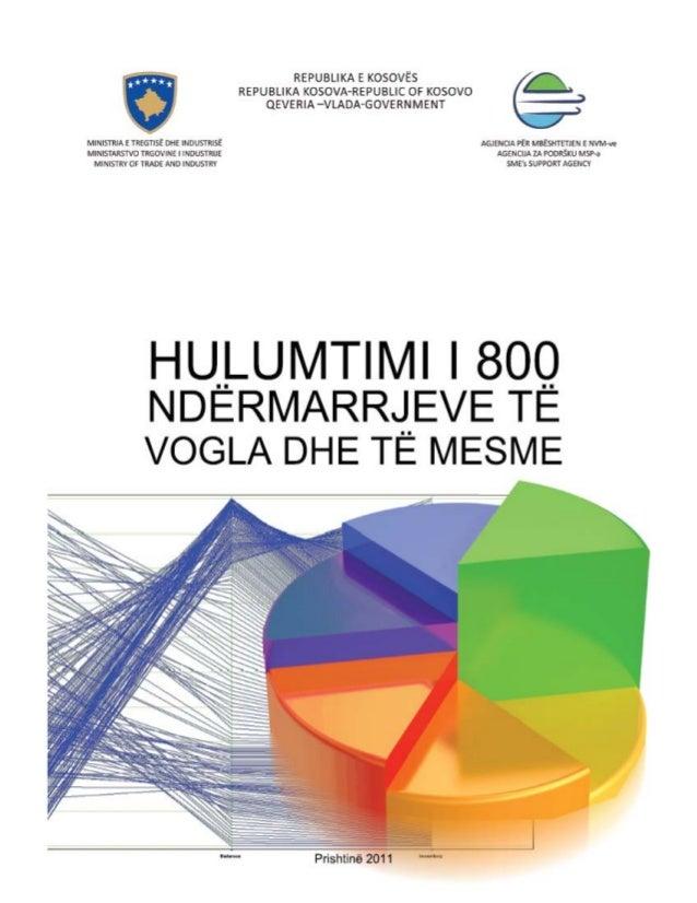 Raport – Hulumtimi i 800 Ndërmarrjeve të Vogla dhe të Mesme                2011                                          ...
