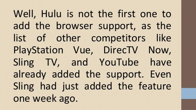 Hulu's live TV Facility added support for the web browsers