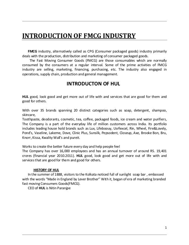 INTRODUCTION OF FMCG INDUSTRY   FMCG industry, alternatively called as CPG (Consumer packaged goods) industry primarilydea...