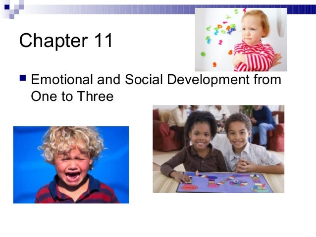 Chapter 11   Emotional and Social Development from One to Three