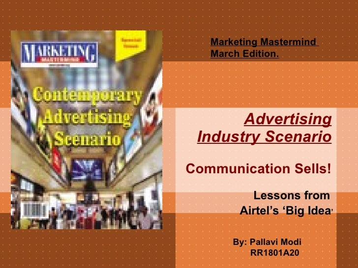 Advertising Industry Scenario Communication Sells! Lessons from  Airtel's 'Big Idea ' Marketing Mastermind  March Edition....