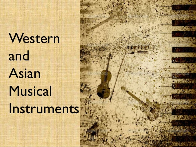 Western and Asian Musical Instruments