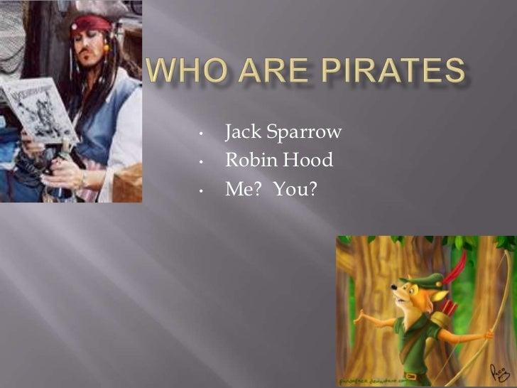 •   Jack Sparrow•   Robin Hood•   Me? You?