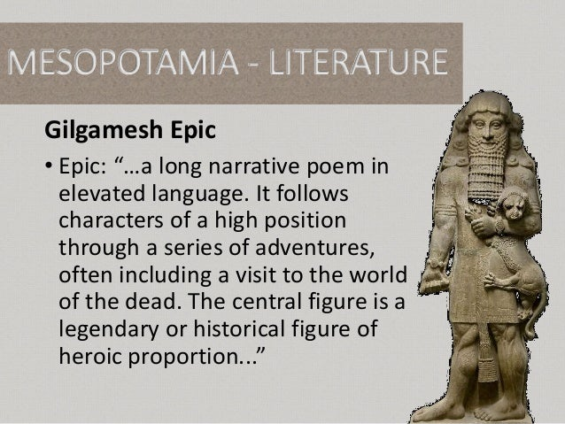 an analysis of the character gilgamesh a sumerian epic poem All of these elements become viable topics for discussion and analysis  the  general characteristics of the epic poem are that initially epics were intended to  be sung  sumer, which is the term referring to the area of southern  mesopotamia,.