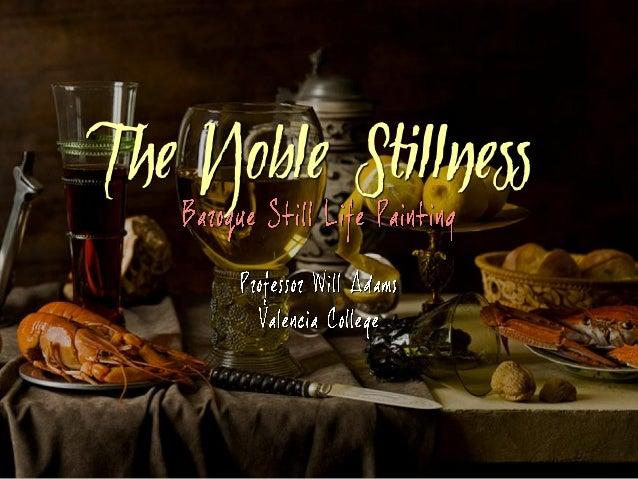 The Noble Stillness