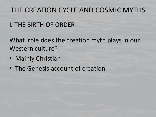cosmic creation myths across culture Cosmic creation myths across cultures 2 comparing and contrasting creation myths in this paper i will compare and contrast two myths from different cultures the two myths chosen for this.