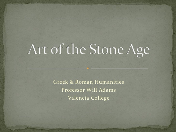 Greek & Roman Humanities   Professor Will Adams     Valencia College