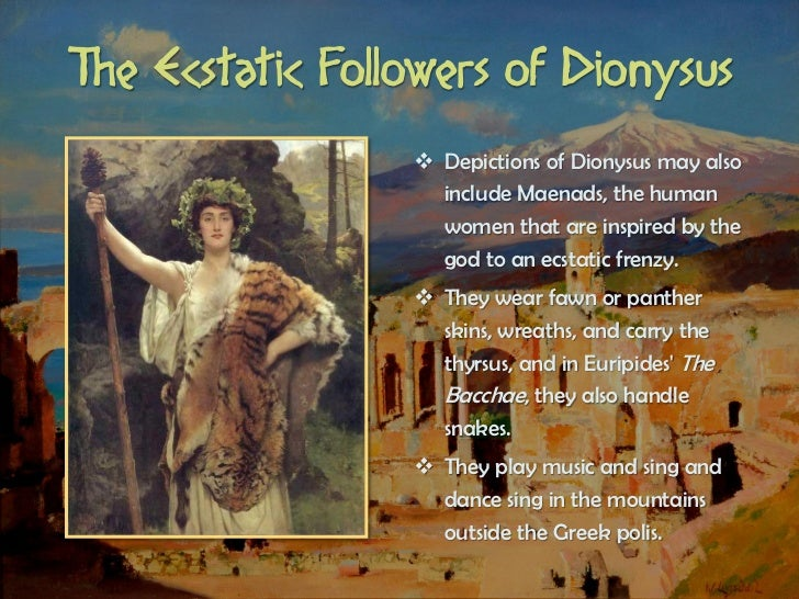 dionysus the god of vine and divine ecstacy Dionysus wine and spirits dionysus is known as the god of wine, agriculture on the one hand bringing joy and divine ecstasy.