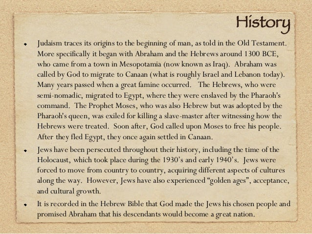 a early history of judaism History is of the utmost importance in judaism whereas the sacred texts of most ancient religions focus on myths and philosophical concepts, the jewish bible is centered around historical narrative and most jewish holidays are intended to connect modern jews with their historical ancestors and.