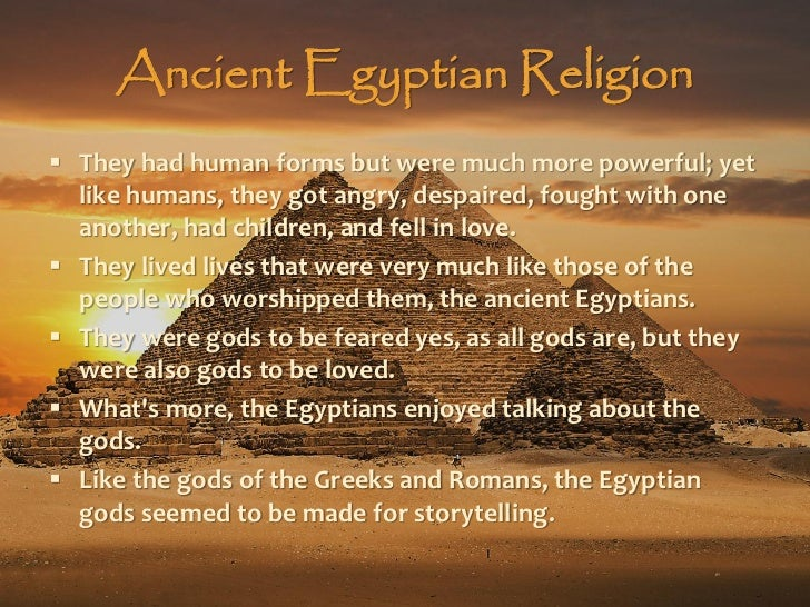 religious practices of ancient egyptians Despite the great mass of archaeological material unearthed in egypt in the form of temples, statues, religious paintings, and writings, relatively few facts are known about the actual religious beliefs of the egyptians.