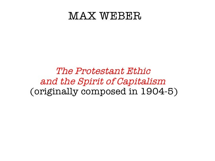 the calvinist work ethic of living to work and the rise of capitalism by max weber Protestant ethic, in sociological theory, the value attached to hard work, thrift, and efficiency in one's worldly calling, which, especially in the calvinist view, were deemed signs of an individual's election, or eternal salvation .