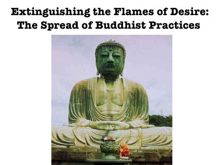 Extinguishing the Flames of Desire: The Spread of Buddhist Practices