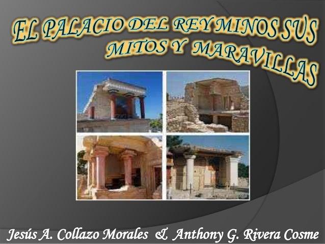 Buenos Días… Mi nombre es Jesús A. Collazo y el es Anthony Rivera y durante el día de hoy les serviremos de guía turística...