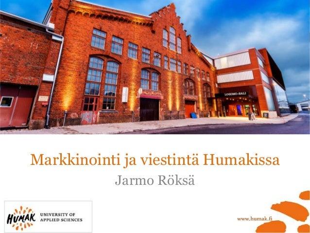 Markkinointi ja viestintä Humakissa Jarmo Röksä
