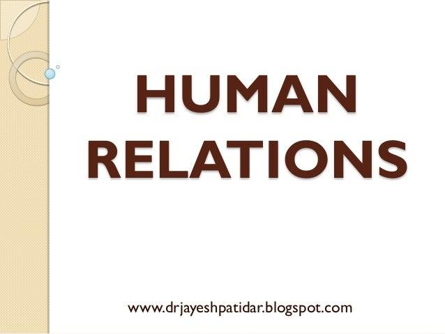 HUMAN RELATIONS www.drjayeshpatidar.blogspot.com