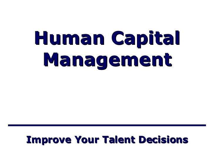 Improve Your Talent Decisions Human Capital Management