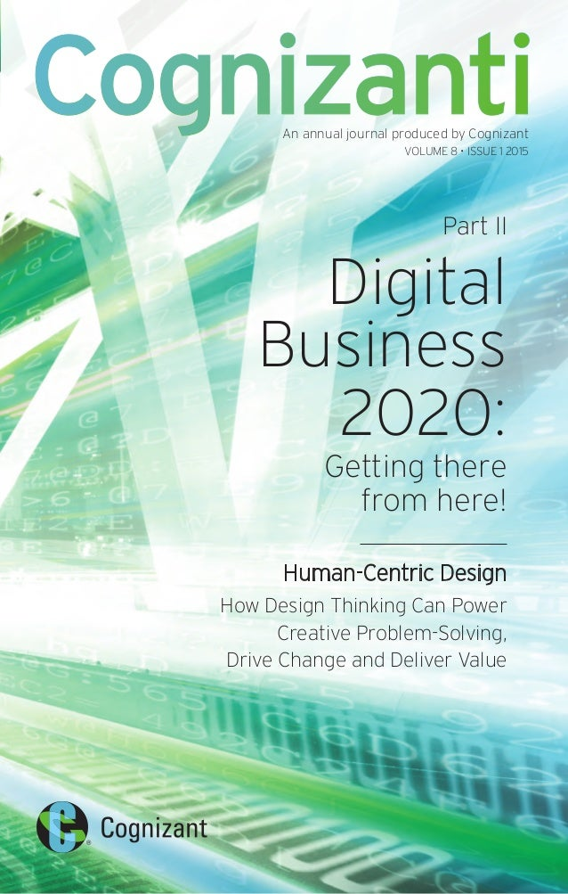 Part II Digital Business 2020: Getting there from here! Human-Centric Design How Design Thinking Can Power Creative Proble...