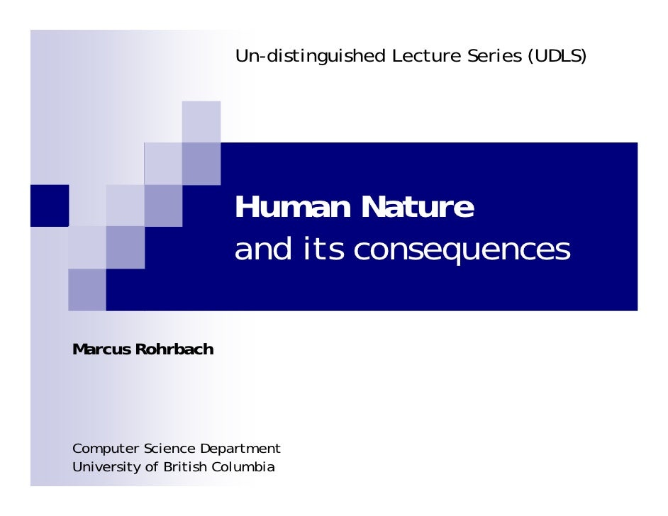 Un-distinguished Lecture Series (UDLS)                            Human Nature                        and its consequences...