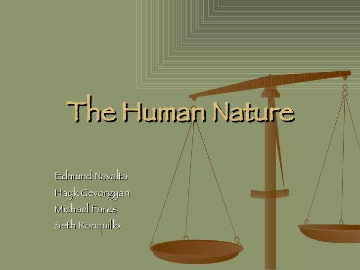 The Human Nature Edmund Navalta Hayk Gevorgyan Michael Fares Seth Ronquillo