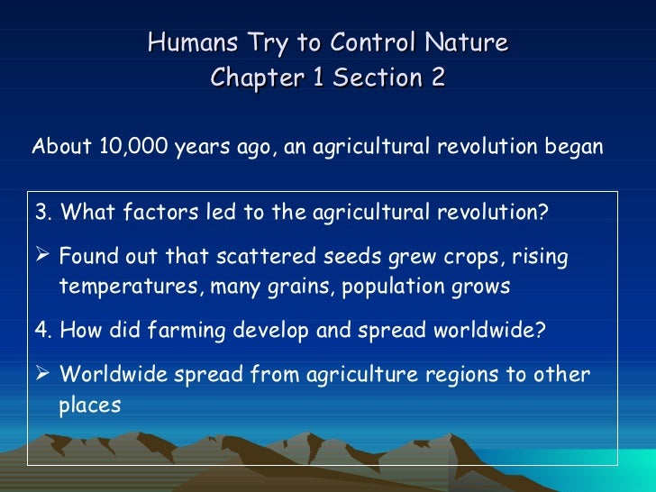 the human control of nature For most of human history, nature had the upper hand over human beings technology as the way to control nature and thereby to recover the right to the original.