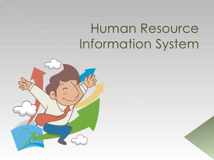 human resource information systems A human resource for health information system (hrhis), also known as human resource information system health information systems programme.