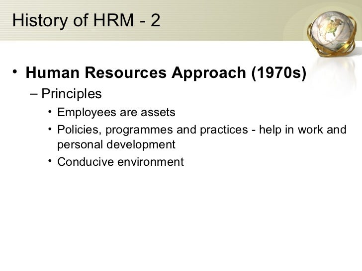 human resource approach Human resources management is one of the most important units of modern firms and organizations it gains even more importance in times of crises, because it makes up an important dimension.
