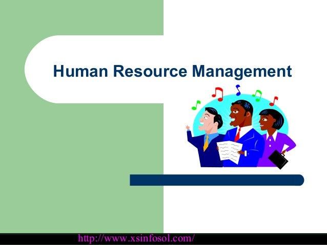 http://www.themanagementskills.com1 Human Resource Management http://www.xsinfosol.com/