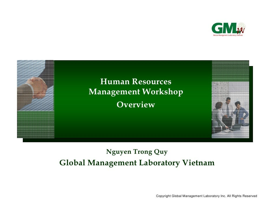 Human Resources       Management Workshop            Overview               Nguyen Trong Quy Global Management Laboratory ...